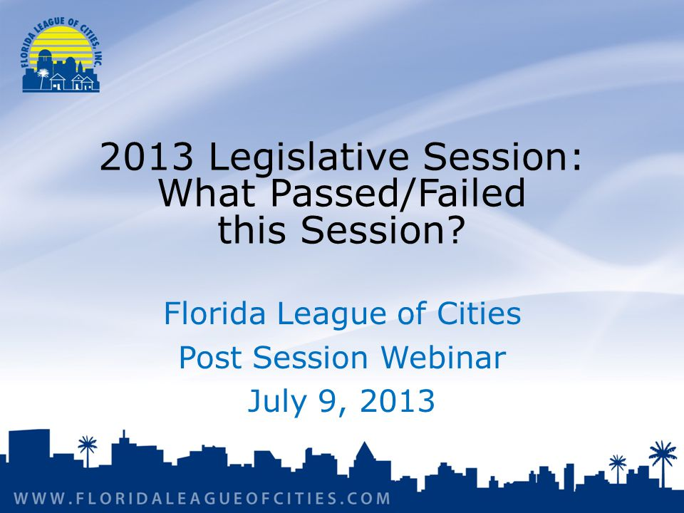 2013 Legislative Session: What Passed/Failed this Session.