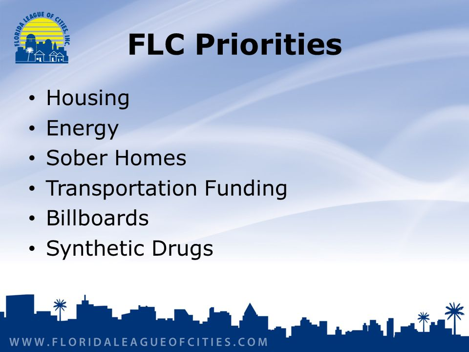 FLC Priorities Housing Energy Sober Homes Transportation Funding Billboards Synthetic Drugs