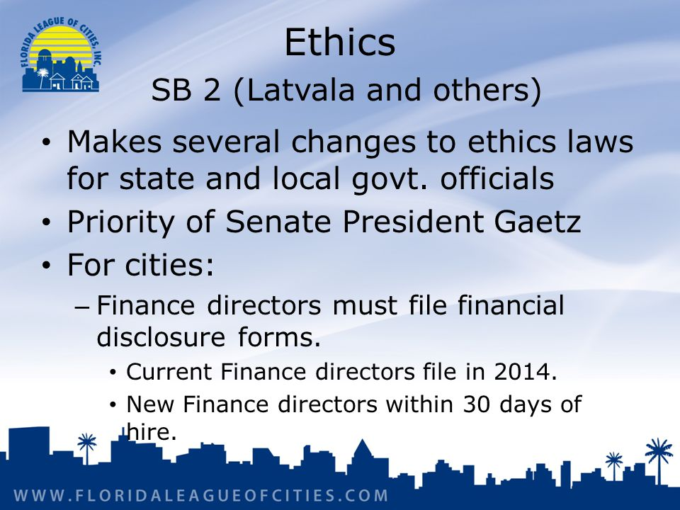 Ethics SB 2 (Latvala and others) Makes several changes to ethics laws for state and local govt.