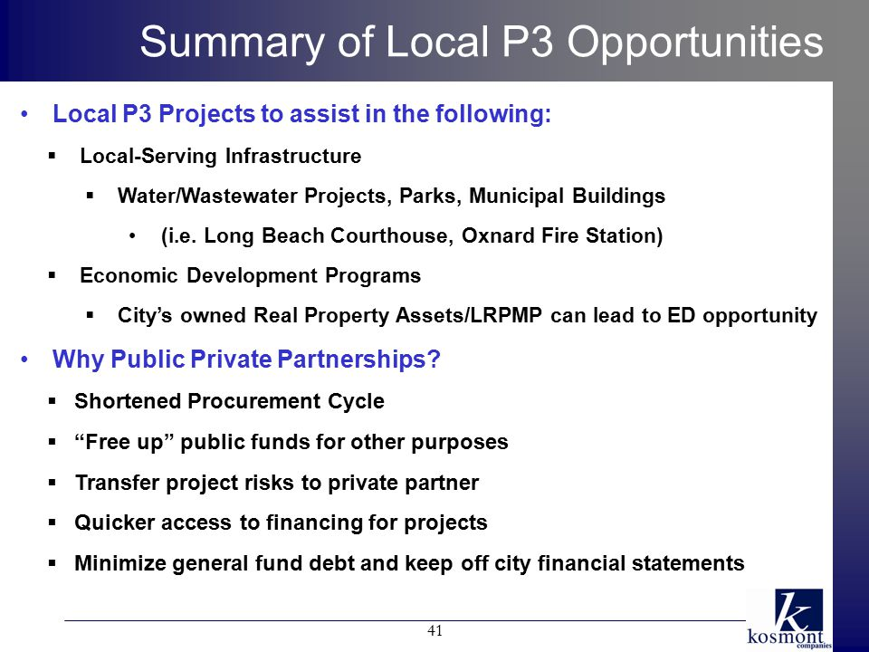 Summary of Local P3 Opportunities Local P3 Projects to assist in the following:  Local-Serving Infrastructure  Water/Wastewater Projects, Parks, Municipal Buildings (i.e.