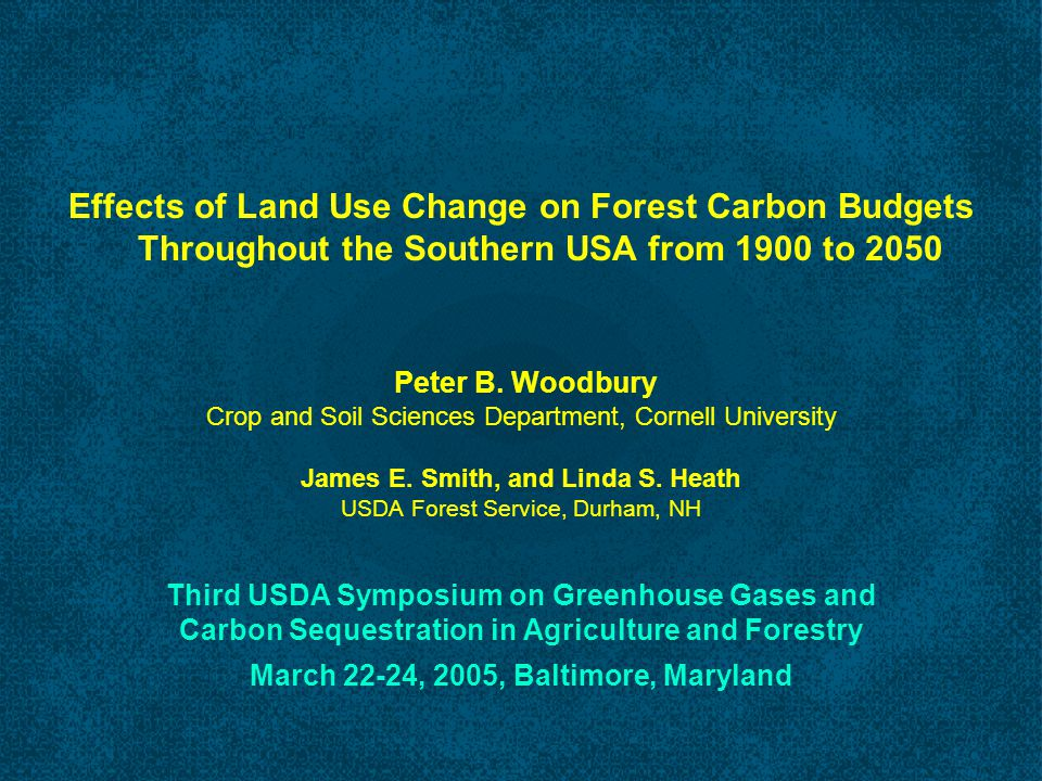 Effects of Land Use Change on Forest Carbon Budgets Throughout the Southern USA from 1900 to 2050 Peter B.