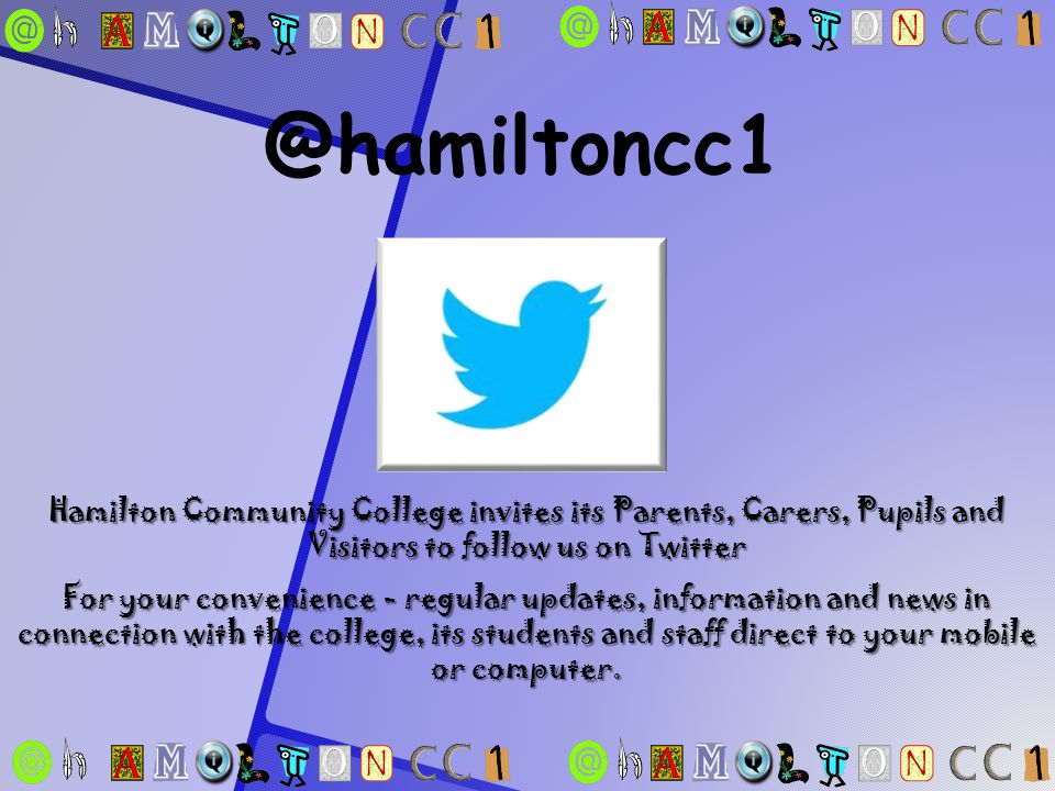 @hamiltoncc1 Hamilton Community College invites its Parents, Carers, Pupils and Visitors to follow us on Twitter For your convenience - regular updates, information and news in connection with the college, its students and staff direct to your mobile or computer.