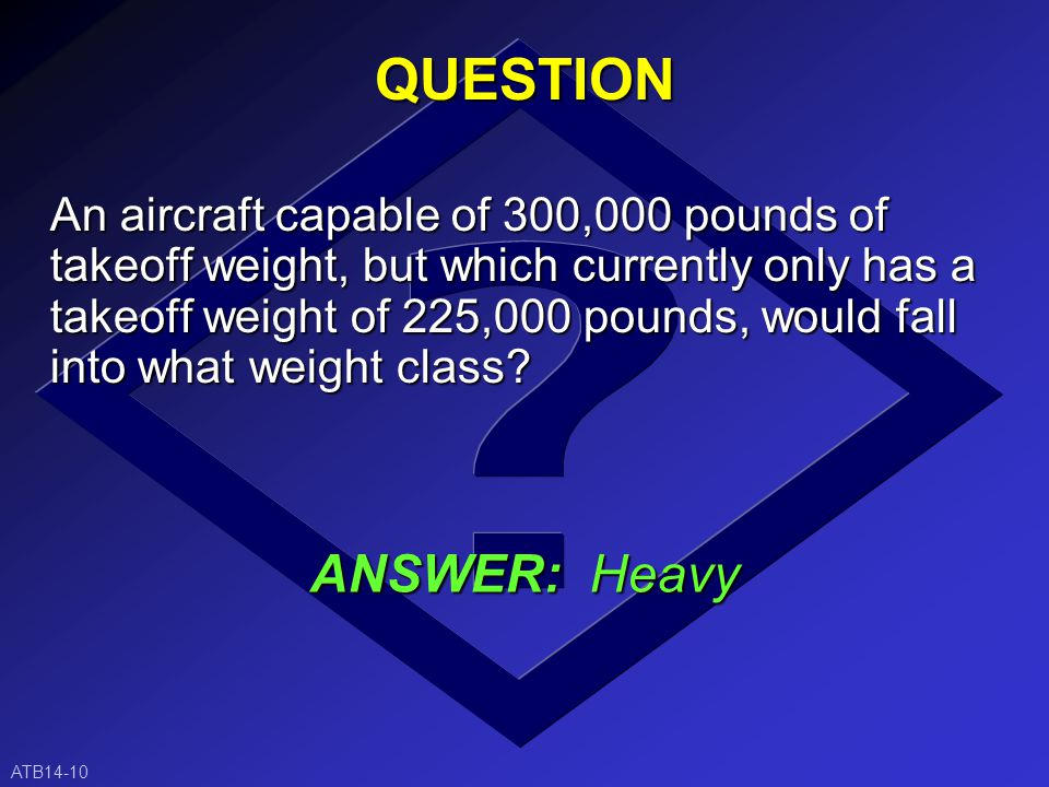 Small:Aircraft of 41,000 pounds or less maximum certified takeoff weight.