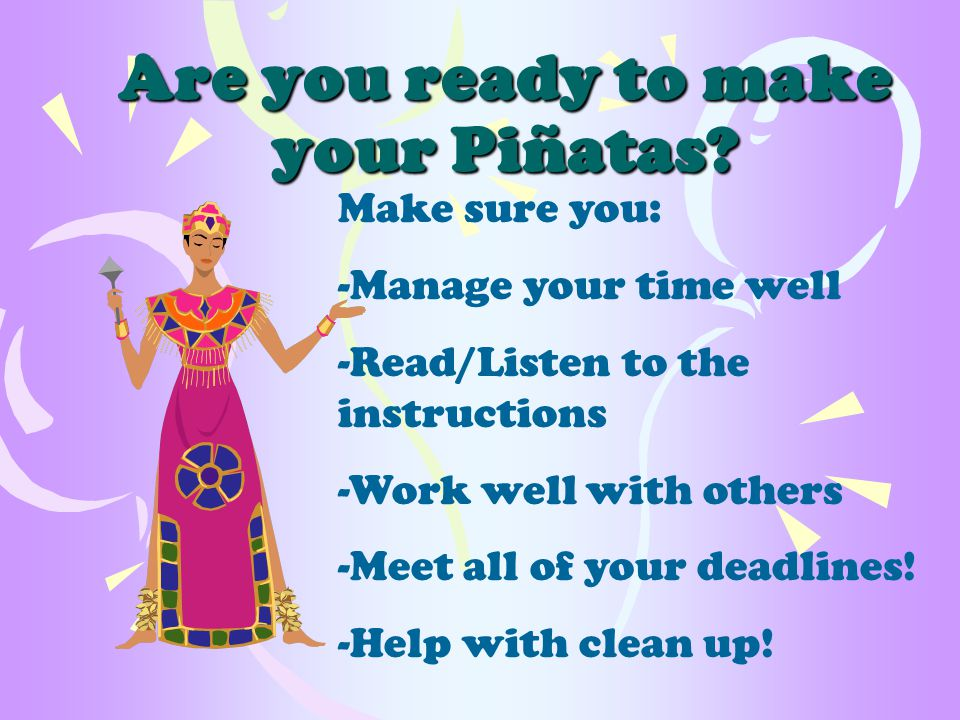 Are you ready to make your Piñatas.