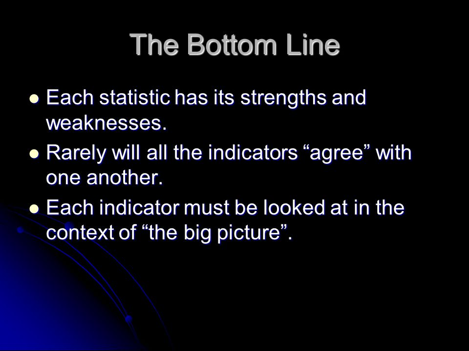 The Bottom Line Each statistic has its strengths and weaknesses.