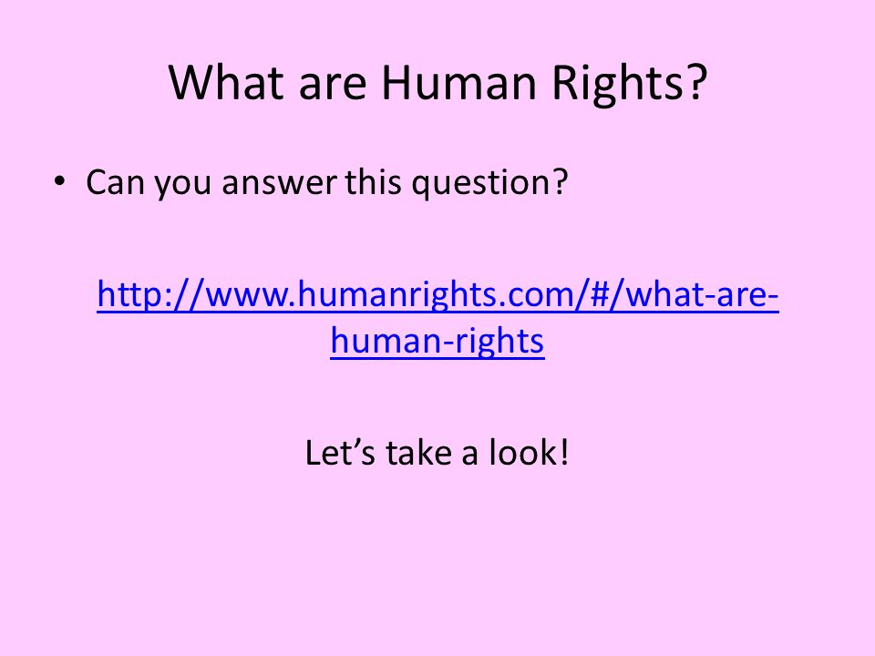 What are Human Rights. Can you answer this question.