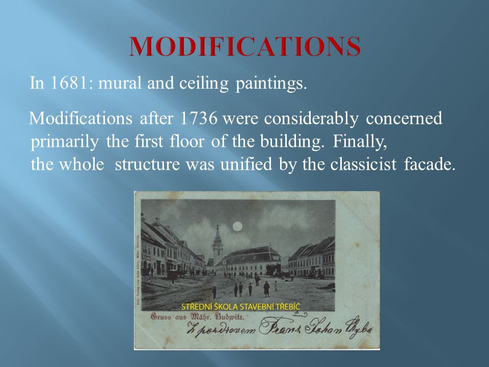 Modifications after 1736 were considerably concerned primarily the first floor of the building.