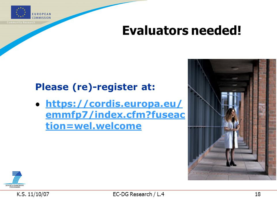K.S. 11/10/07EC-DG Research / L.418 Evaluators needed.