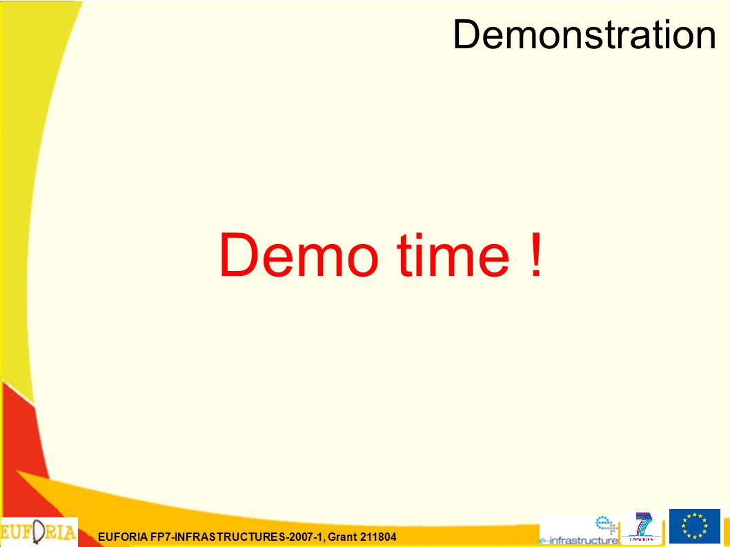 EUFORIA FP7-INFRASTRUCTURES-2007-1, Grant 211804 Demonstration Demo time !