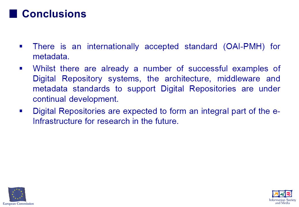 Conclusions   There is an internationally accepted standard (OAI-PMH) for metadata.