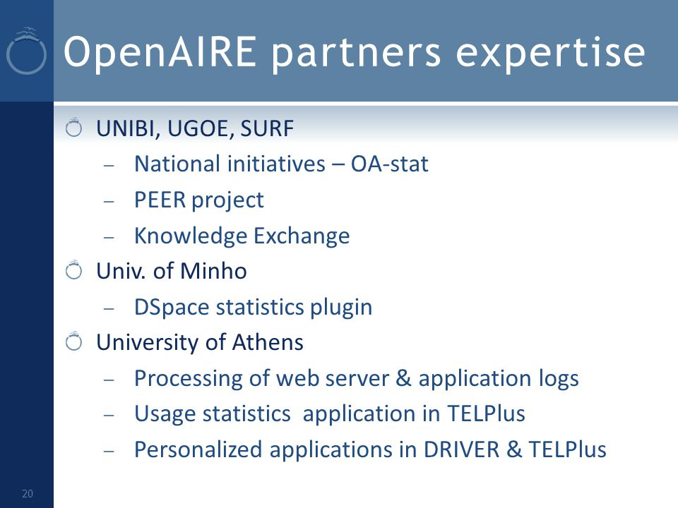 OpenAIRE partners expertise UNIBI, UGOE, SURF – National initiatives – OA-stat – PEER project – Knowledge Exchange Univ.