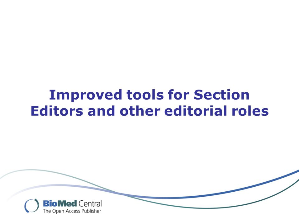 Improved tools for Section Editors and other editorial roles