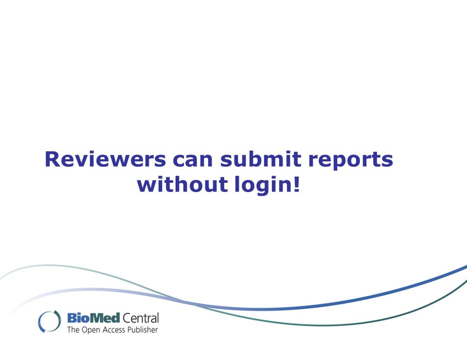 Reviewers can submit reports without login!
