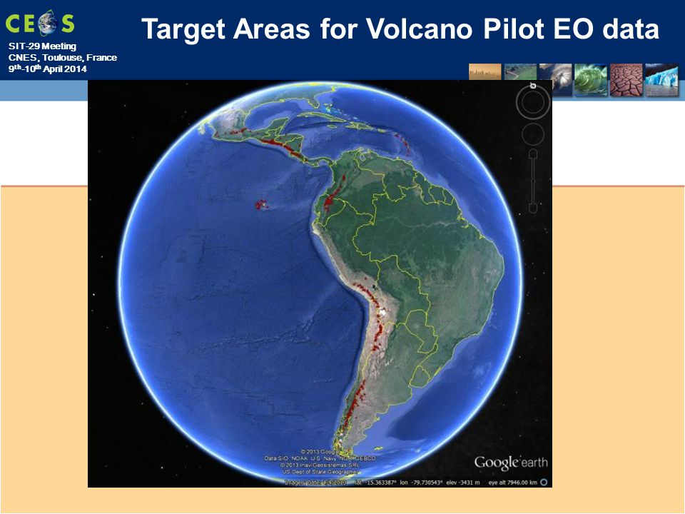 SIT-29 Meeting CNES, Toulouse, France 9 th -10 th April 2014 Target Areas for Volcano Pilot EO data