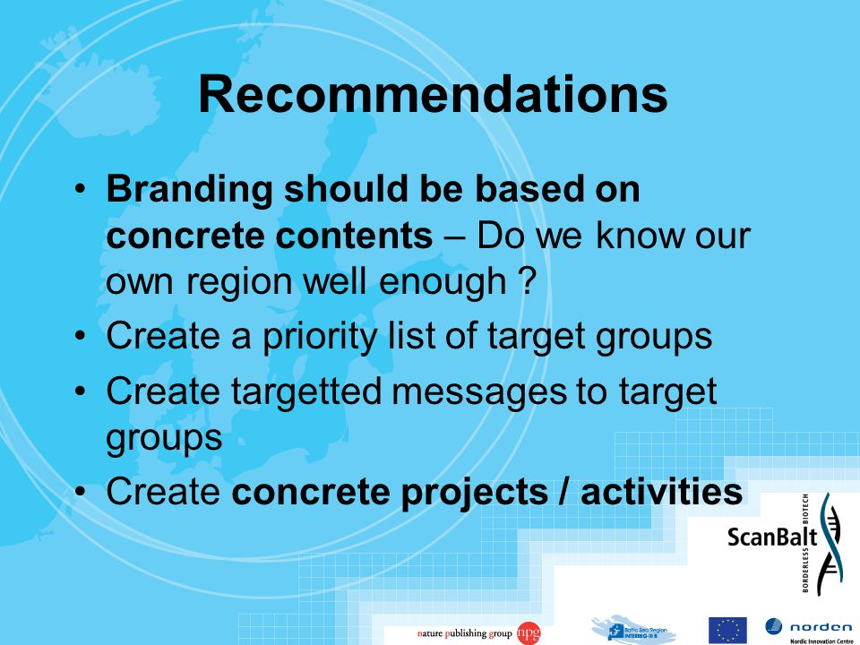 Recommendations Branding should be based on concrete contents – Do we know our own region well enough .