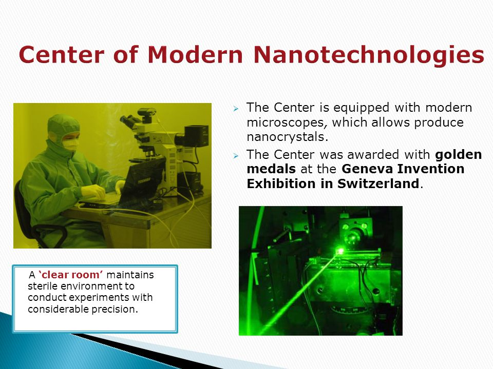  The Center is equipped with modern microscopes, which allows produce nanocrystals.