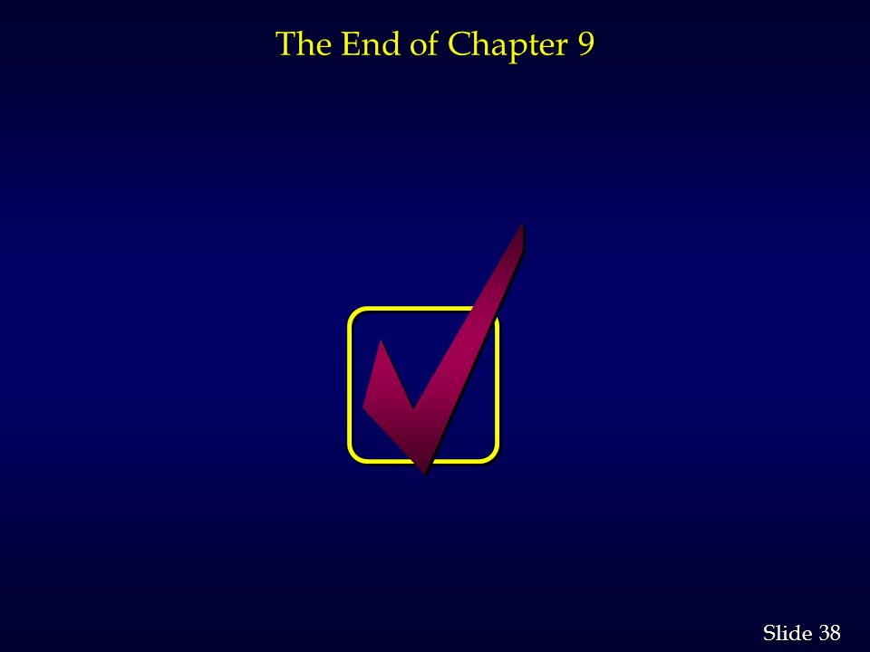 38 Slide The End of Chapter 9