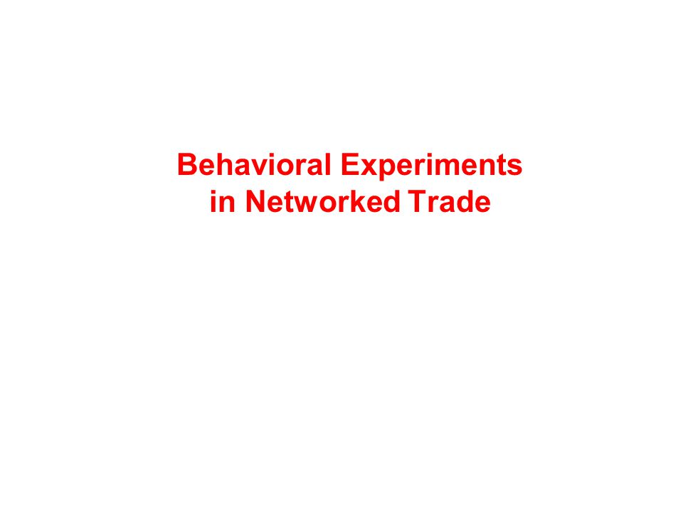 Behavioral Experiments in Networked Trade