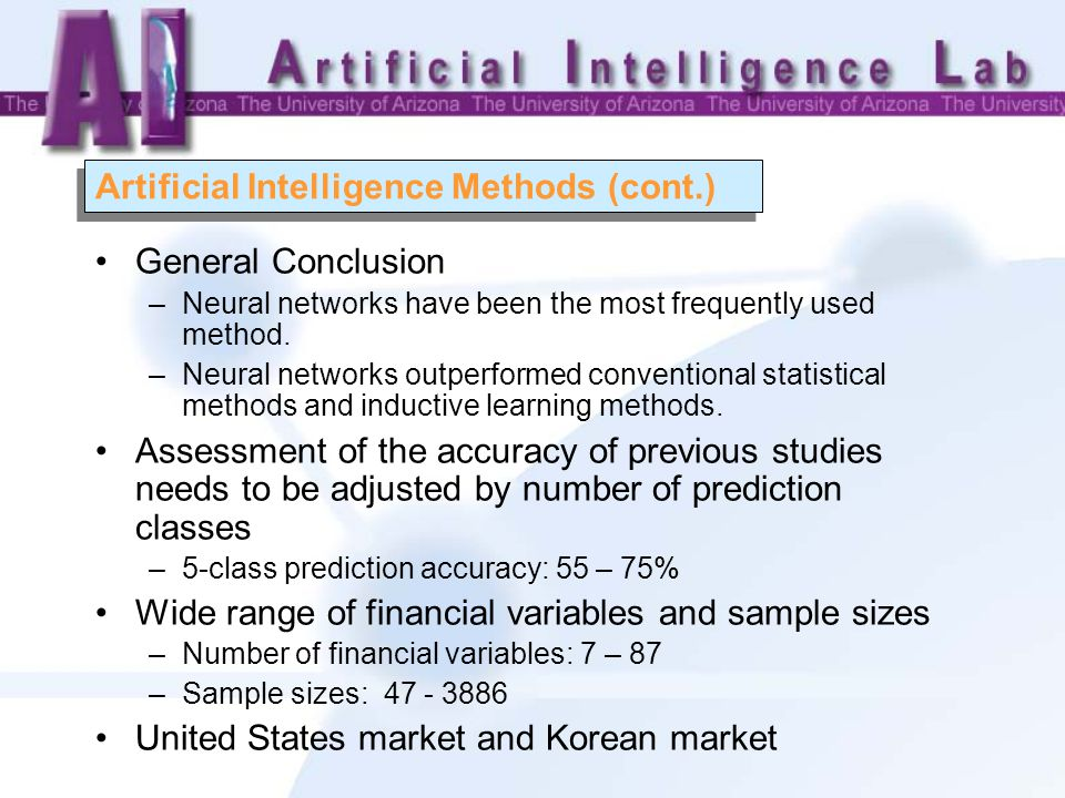 Artificial Intelligence Methods (cont.) General Conclusion –Neural networks have been the most frequently used method.