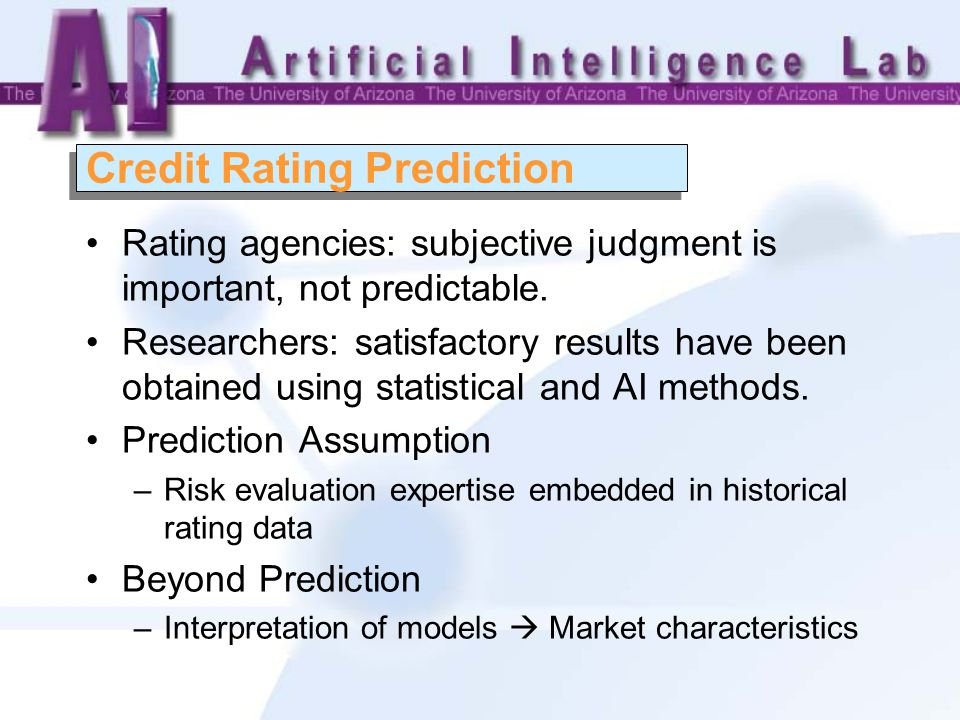 Credit Rating Prediction Rating agencies: subjective judgment is important, not predictable.