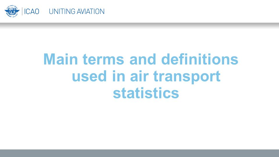 Main terms and definitions used in air transport statistics
