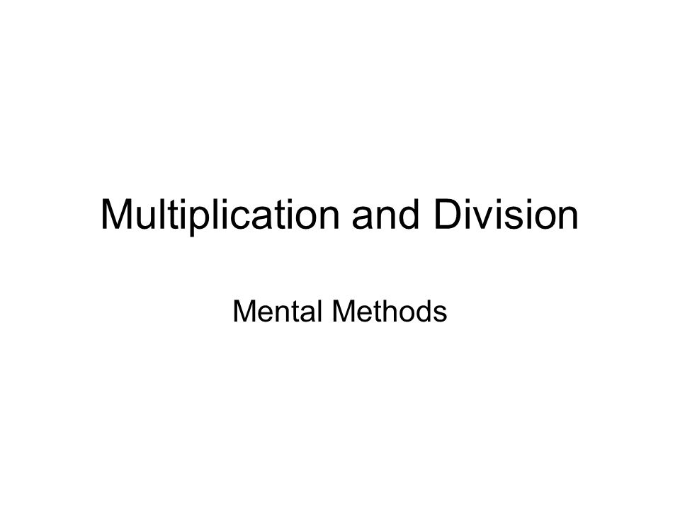 Multiplication and Division Mental Methods