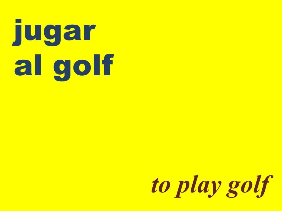 jugar al golf to play golf