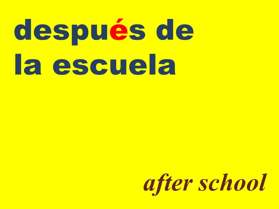después de la escuela after school