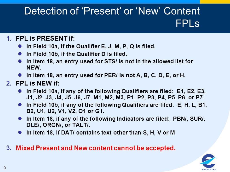 9 Detection of 'Present' or 'New' Content FPLs 1.FPL is PRESENT if: In Field 10a, if the Qualifier E, J, M, P, Q is filed.