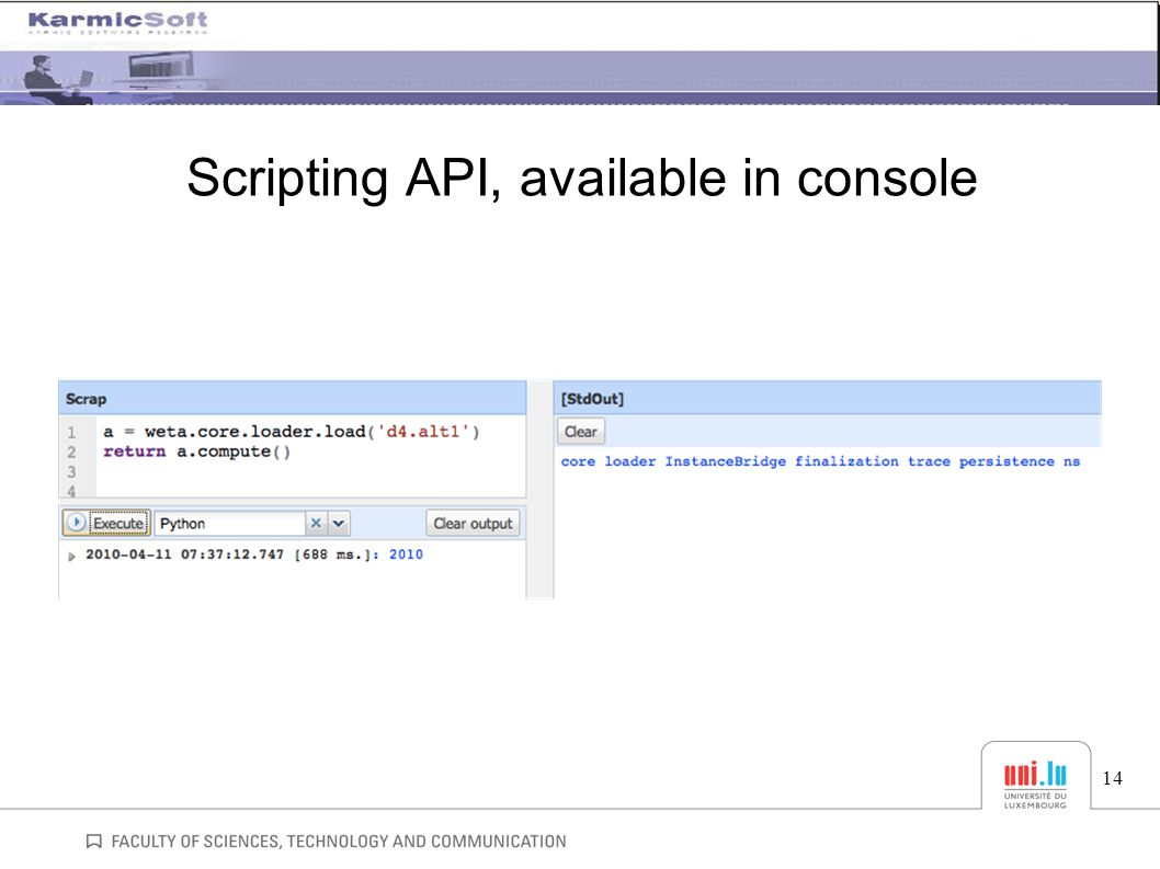 Scripting API, available in console 14