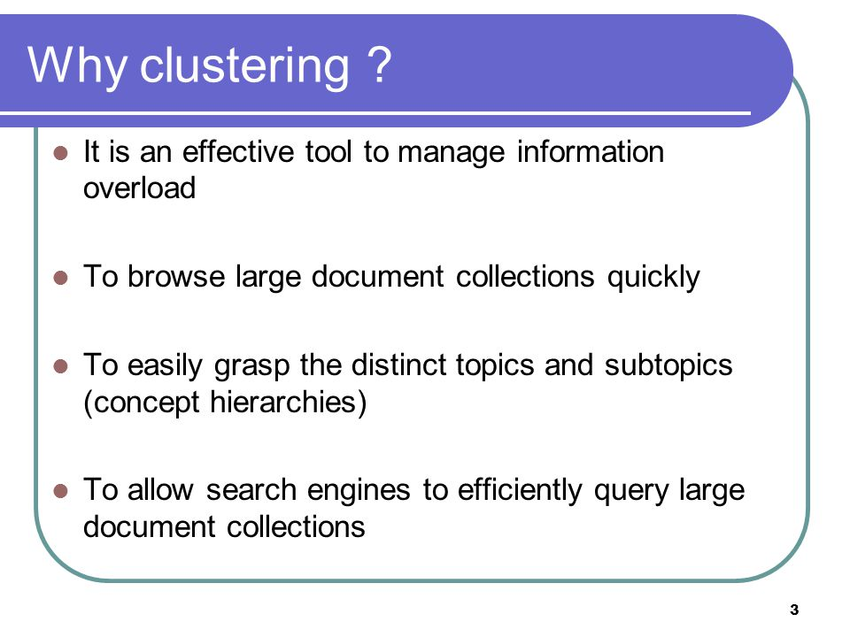 3 Why clustering .
