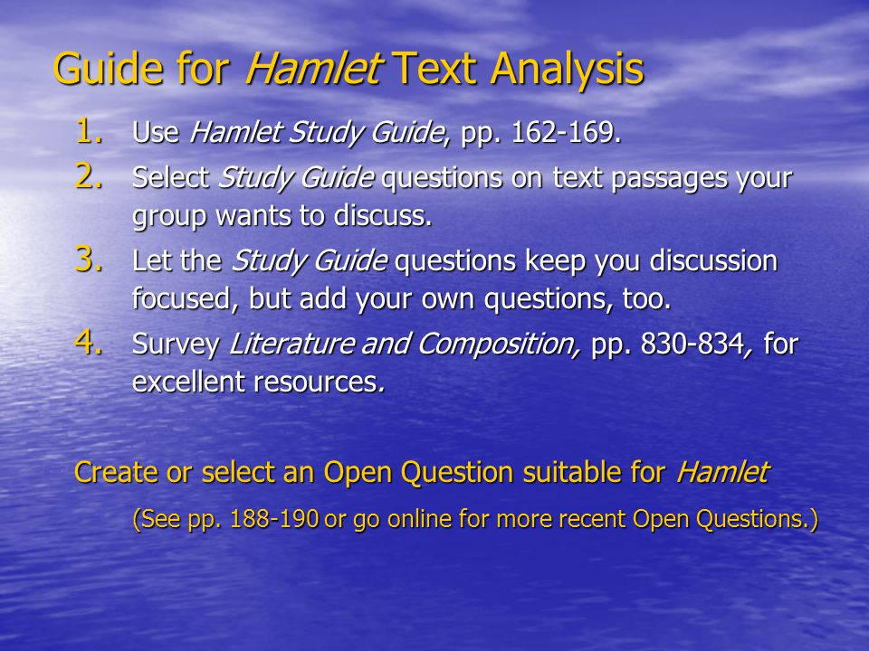 Guide for Hamlet Text Analysis 1. Use Hamlet Study Guide, pp.