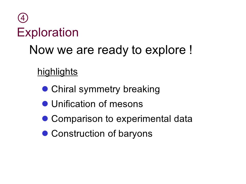 ④ Exploration Now we are ready to explore .