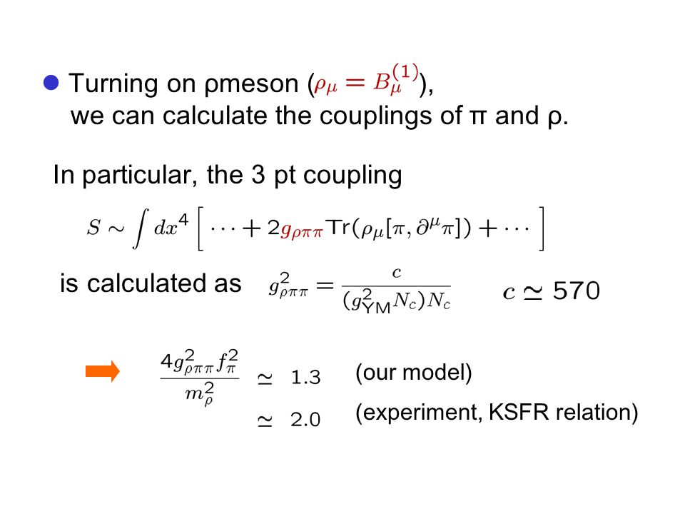 Turning on ρmeson ( ), we can calculate the couplings of π and ρ.
