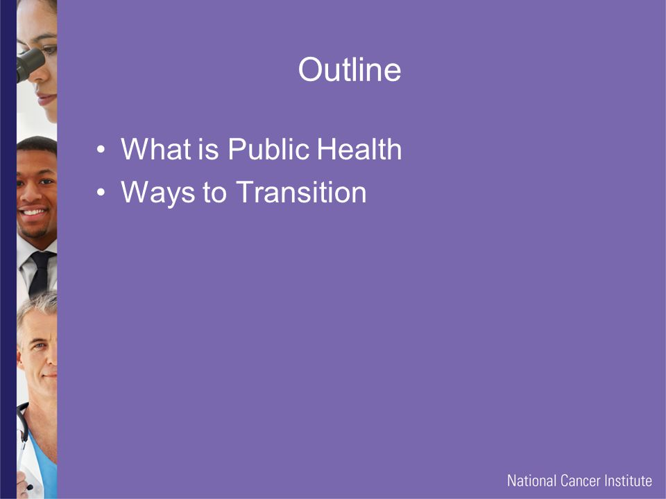 Outline What is Public Health Ways to Transition