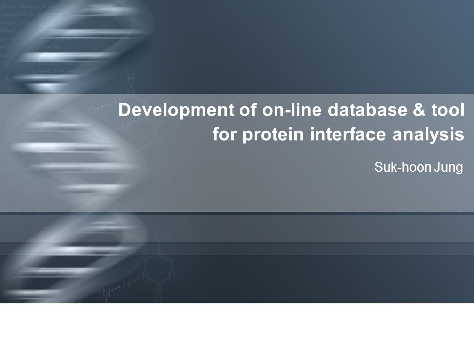 Development of on-line database & tool for protein interface analysis Suk-hoon Jung
