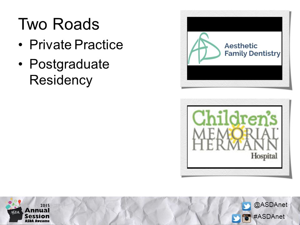 @ASDAnet #ASDAnet Private Practice Postgraduate Residency Two Roads