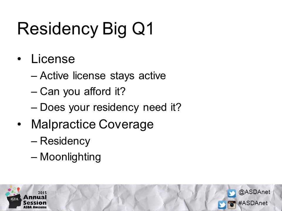 @ASDAnet #ASDAnet Residency Big Q1 License –Active license stays active –Can you afford it.