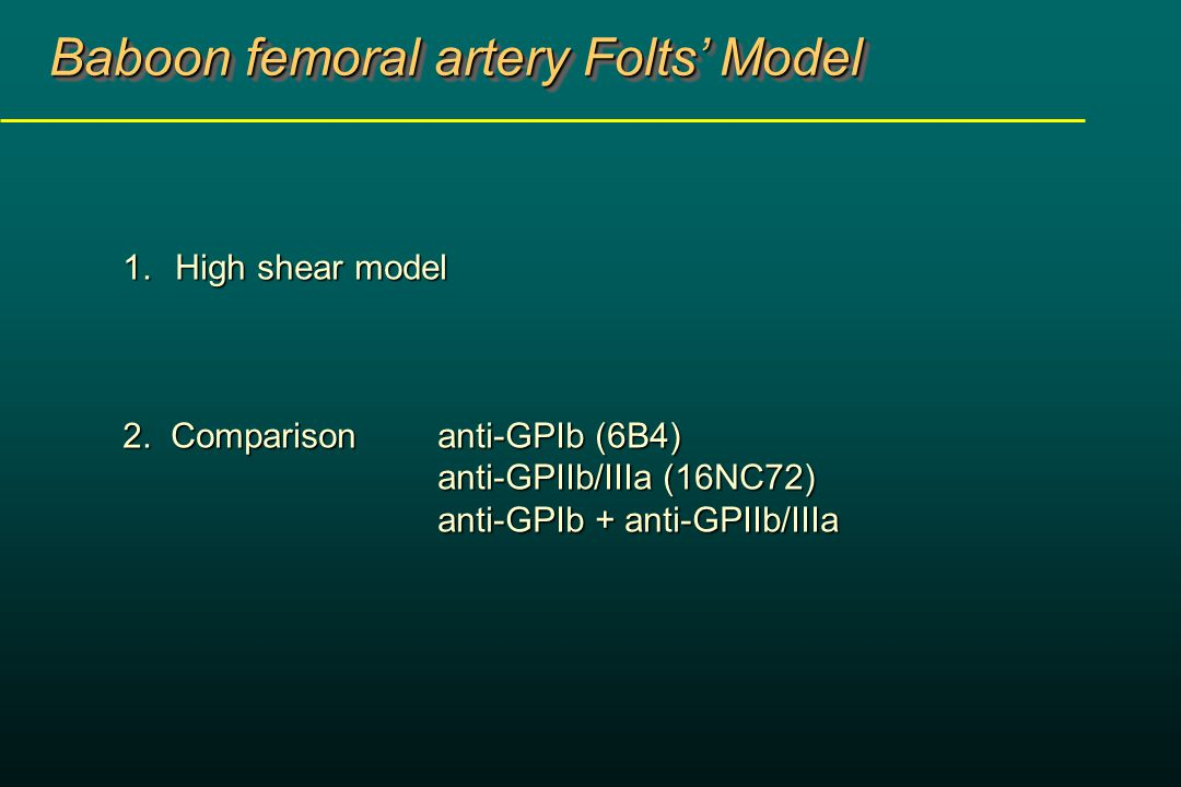 Baboon femoral artery Folts' Model 1.High shear model 2.
