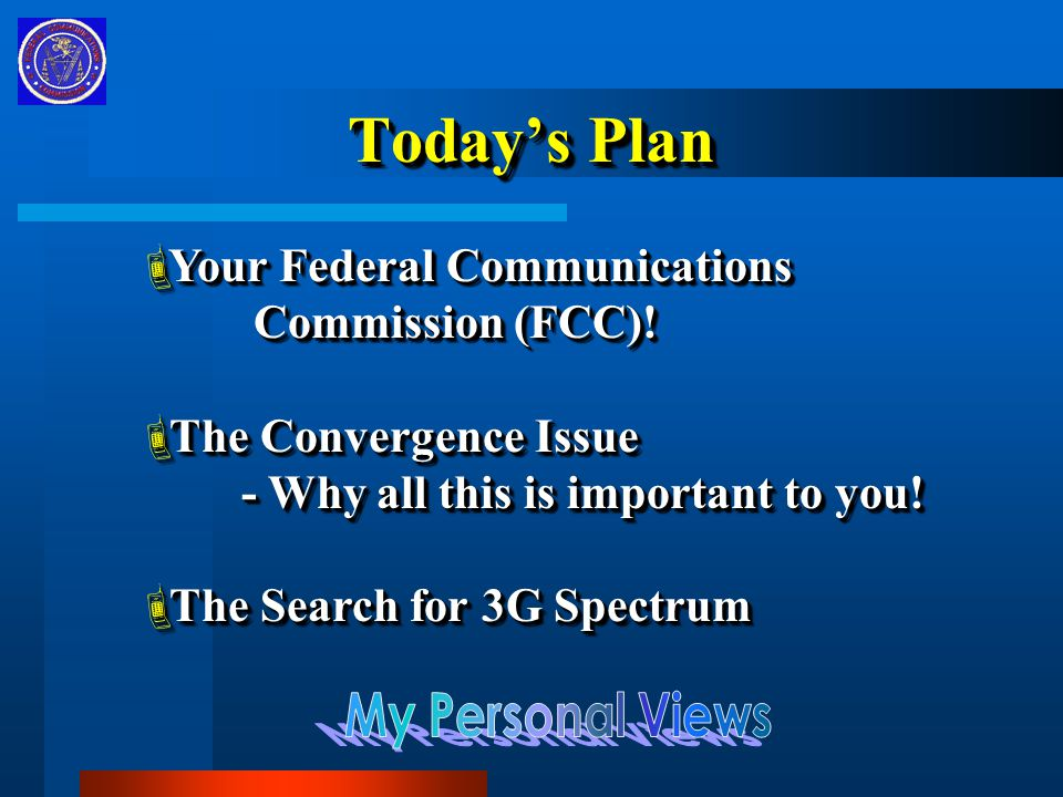 Today's Plan  Your Federal Communications Commission (FCC).