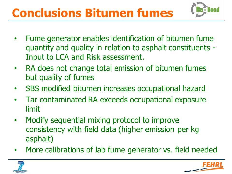 Conclusions Bitumen fumes Fume generator enables identification of bitumen fume quantity and quality in relation to asphalt constituents - Input to LCA and Risk assessment.