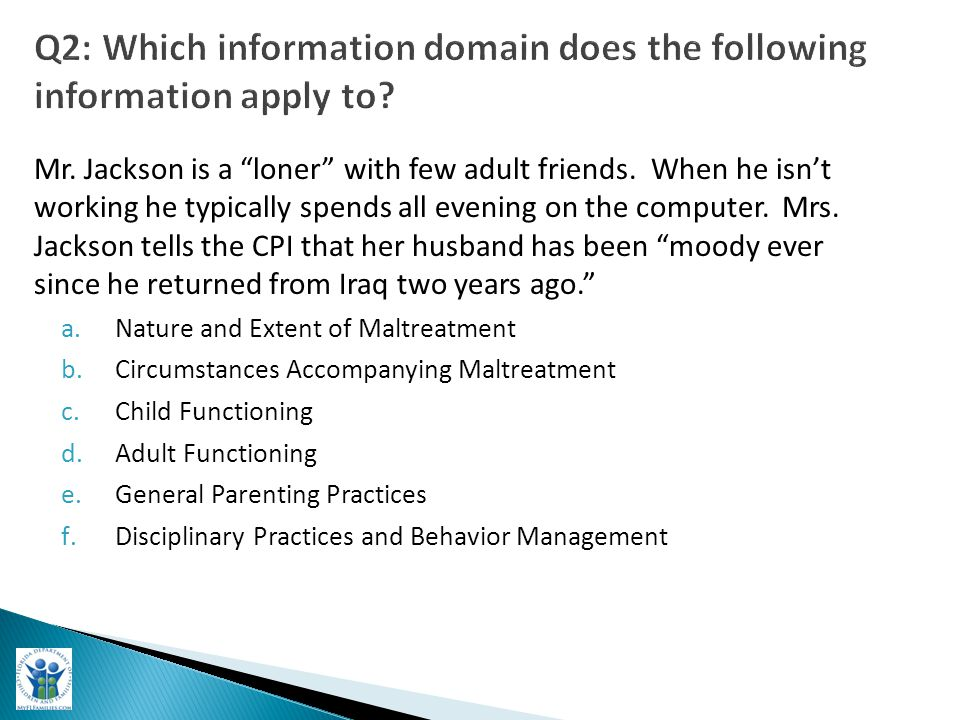 Q2: Which information domain does the following information apply to.