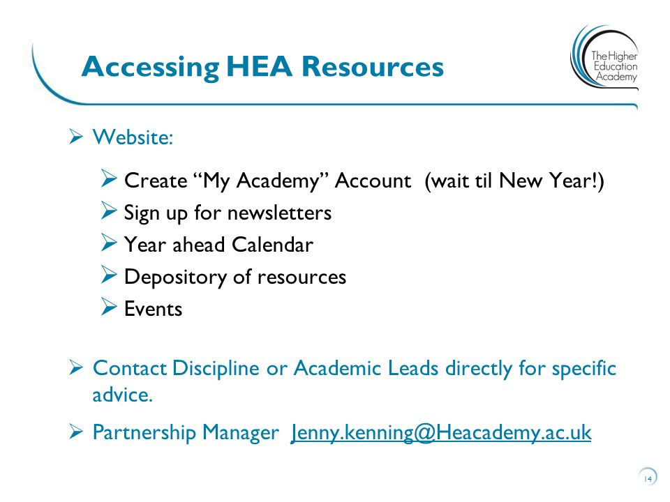  Website:  Create My Academy Account (wait til New Year!)  Sign up for newsletters  Year ahead Calendar  Depository of resources  Events  Contact Discipline or Academic Leads directly for specific advice.