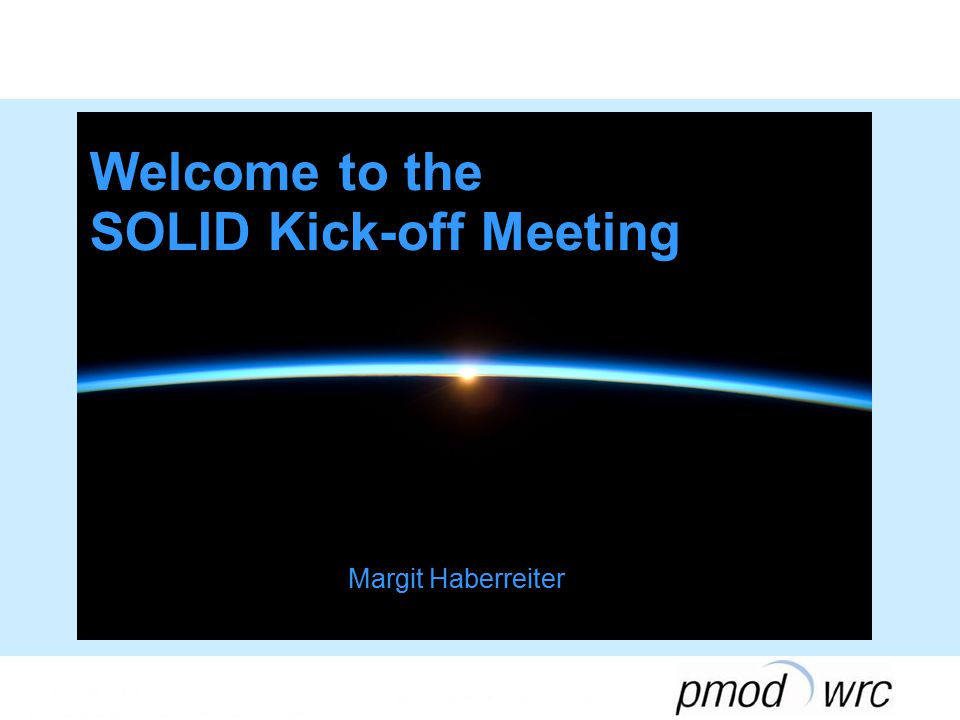Welcome to the SOLID Kick-off Meeting Margit Haberreiter