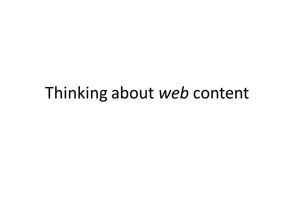 Thinking about web content