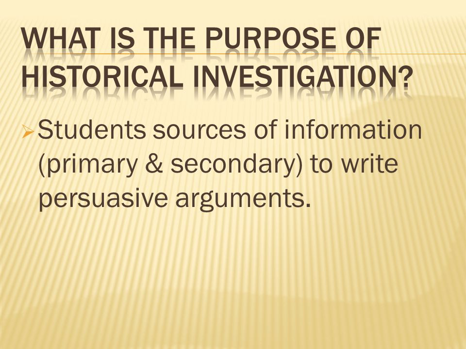  Students sources of information (primary & secondary) to write persuasive arguments.