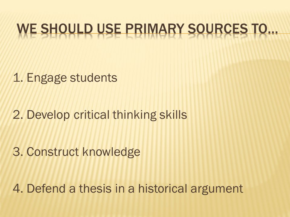 1. Engage students 2. Develop critical thinking skills 3.