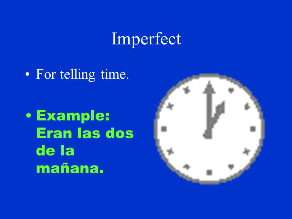 Imperfect For actions that set the stage for other past actions. Example: Hacía calor por la playa.