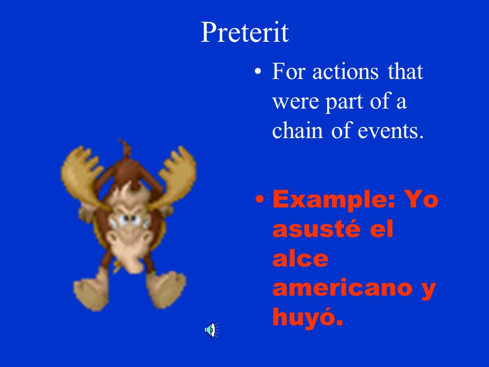 Preterit For actions that occurred during a specific period of time.
