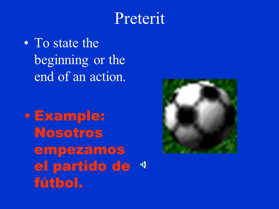 Preterit For actions that were part of a chain of events.